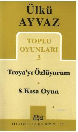 Troya'yı Özlüyorum - 8 Kısa Oyun; Toplu Oyunları 3