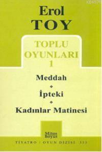 Erol Toy Toplu Oyunları-1; Meddah-İpteki-Kadınlar Matinesi