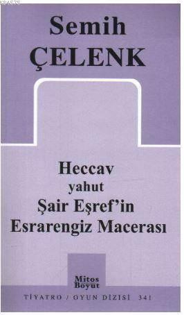 Heccav Yahut Şair Eşref'in Esrarengiz Macerası; Tarihsel Güldürü, 9 Fasıl