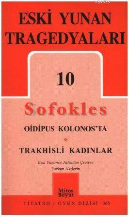 Eski Yunan Tragedyaları 10 - Oidipus Kolonos'ta-Trakhisli Kadınlar