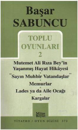 Toplu Oyunlar 2 / Mutemet Ali Rıza Bey'in Yaşanmış Hayt Hikâyesi - Sayın Muhbir Vatandaşlar - Memurl