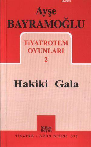Hakiki Gala; Tiyatrotem Oyunları