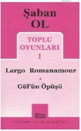 Toplu Oyunları 1 - Largo Romanamour / Gül'ün Öpüşü