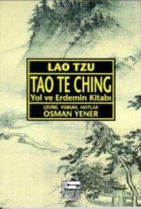 Tao The Ching - Yol ve Erdemin Kitabı