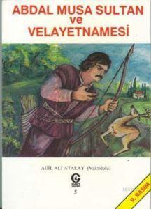 Abdal Musa Sultan Ve Velayetnamesi