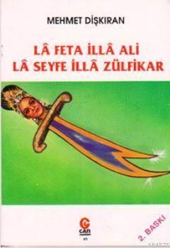 La Feta İlla Ali La Seyfe İlla Zülfikar