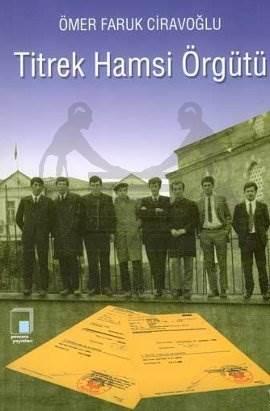 Titrek Hamsi Örgütü: Devrimcinin Notları