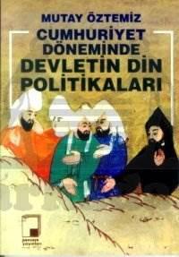 Cumhuriyet Döneminde Devletin Din Politikaları