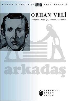 Orhan Veli: Yaşamı, Kişiliği, Sanatı, Şiirleri