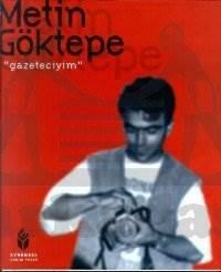 Metin Göktepe Gazeteciyim