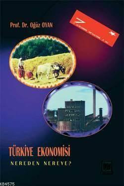 Türkiye Ekonomisi Nereden Nereye?