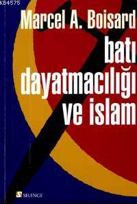 Batı Dayatmacılığı ve İslam