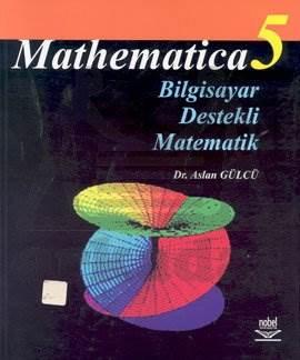 Mathematica 5 Bilgisayar Destekli Matematik