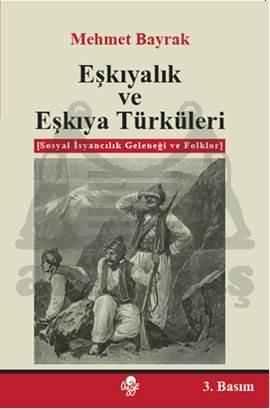 Eşkiyalık ve Eşkiya Türküleri
