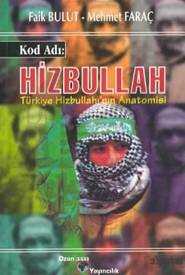 Kod Adı : Hizbullah Türkiye Hizbullahı'nın Anatomisi