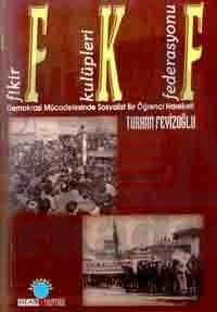 FKF Fikir Kulüpleri Federasyonu Demokrasi Mücadelesinde Sosyalist Bir Öğrenci Hareketi