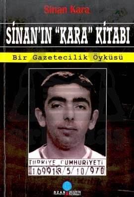 """Sinan'ın """"Kara"""" Kitabı Bir Gazetecilik Öyküsü"""