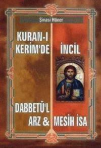 Kuran-ı Kerim'de Dabbetü'l Arz & İncil Mesih İsa
