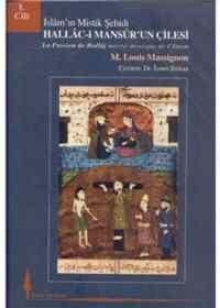 İslâm'ın Mistik Şehidi Hallac-ı Mansur'un Çilesi I. Cilt