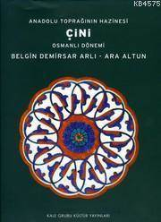 Çini/Osmanli Dönemi Anadolu Toprağinin Hazinesi