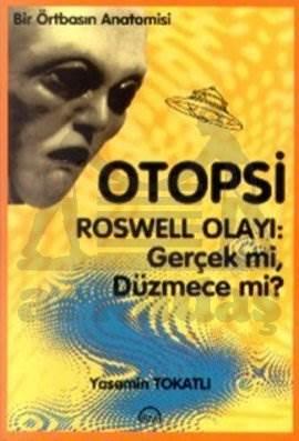 Bir Örtbasın Anatomisi Otopsi Roswell Olayı: Gerçek mi, Düzmece mi?