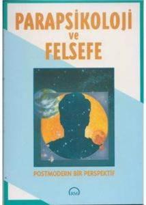 Parapsikoloji ve Felsefe Postmodern Bir Perspektif