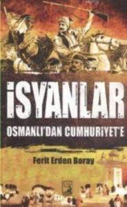 İsyanlar Osmanlı'dan Cumhuriyete
