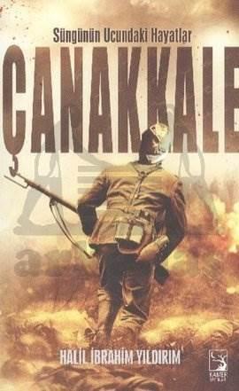 Süngünün Ucundaki Hayatlar Çanakkale