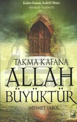 Takma Kafana Allah Büyüktür