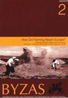 Byzas 2 - How Did Farming Reach Europe?