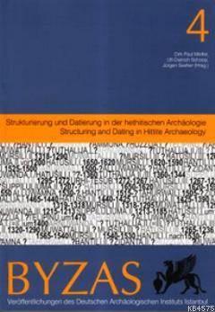 Byzas 4; Strukturierung und Datierung in der hethitischen Archaeologie