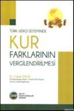 Türk Vergi Sisteminde Kur Farklarının Vergilendirilmesi