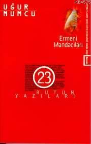 Ermeni Mandacıları; Bütün Yazıları 23 (16 Haziran-25 Aralık 1984 Yazıları)