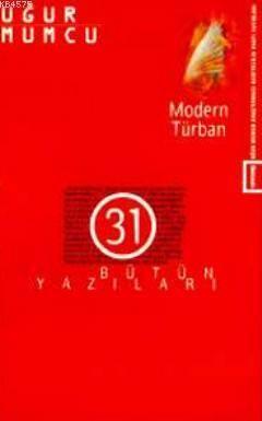 Modern Türban; Bütün Yazıları 31 (17 Haziran-31 Aralık 1988 Yazıları)