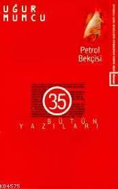 Petrol Bekçisi; Bütün Yazıları 35 (26 Haziran-30 Aralık 1990 Yazıları)