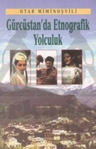 Gürcüstan'da Etnografik Yolculuk