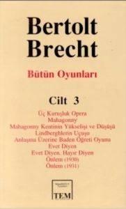 Bertolt Brecht Bütün Oyunları Cilt 3