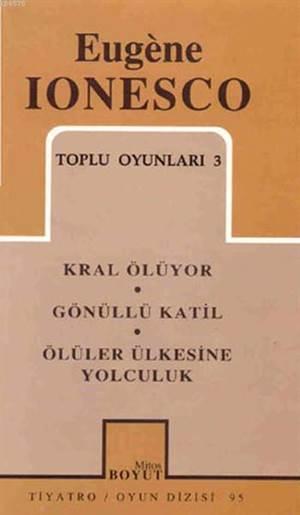 Eugene Ionesco - Toplu Oyunları 3