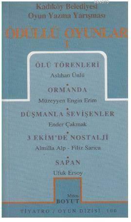 Ödüllü Oyunlar 1 Ölü Törenler / Ormanda / Düşmanla Sevişenler / 3 Ekim'de Nostalji / Sapan