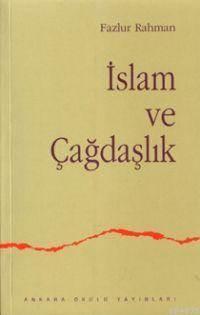 İslam Ve Çağdaşlık Fikri Bir Geleneğin Değişimi