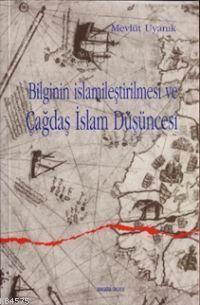 Bilginin İslamileştirilmesi Ve Çagdaş İslam Düşüncesi