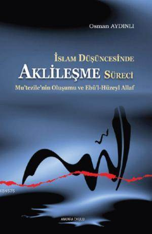 İslam Düşüncesinde Aklileşme Süreci