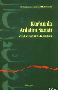 Kur'an'da Anlatım Sanatı; El-Fennu'l-Kasasî