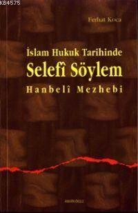 İslam Hukuk Tarihinde Selefi Söylem