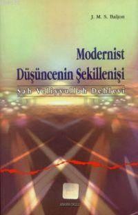 Modernist Düşüncenin Şekillenişi (Şah Veliyyullah Dehlevi)