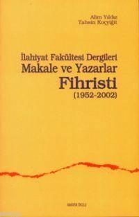 İlahiyat Fakültesi Dergileri Makale Ve Yazarlar Fihristi (1952-2002)