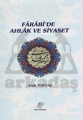 Farabi'de Ahlak ve Siyaset