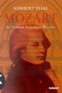 Mozart Bir Dahinin Sosyolojisi Üzerine