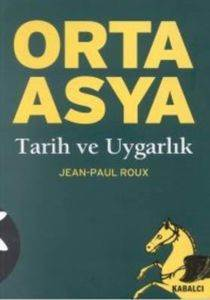 Orta Asya : Tarih ve Uygarlık