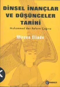 Dinsel İnançlar ve Düşünceler Tarihi Muhammed'den Reform Çağına